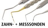 Zahn- + Messsonden